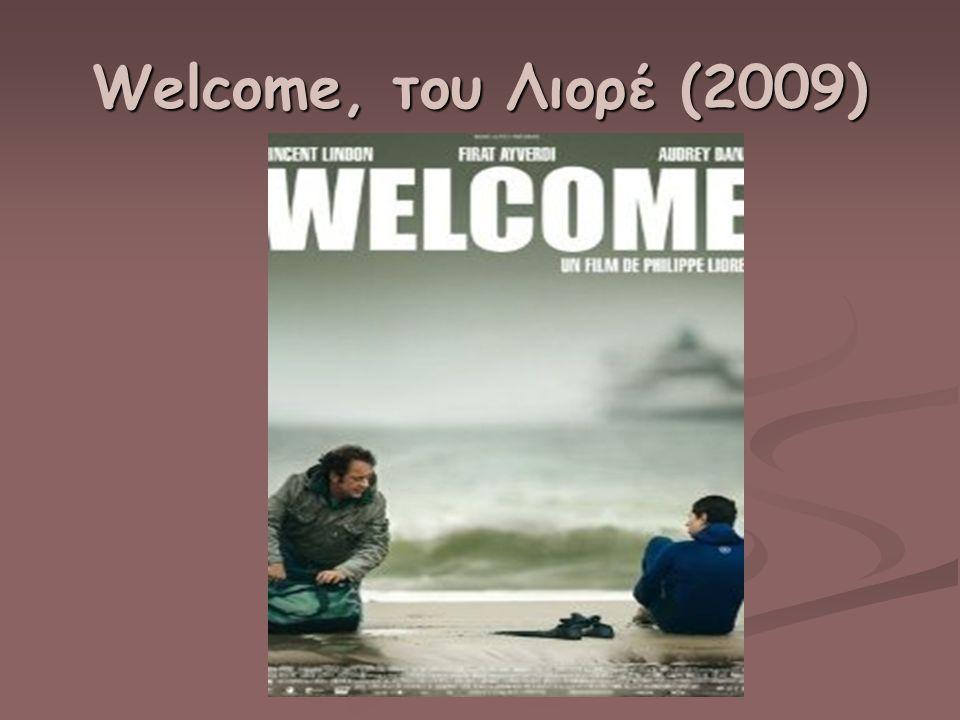 Welcome, του Λιορέ (2009)