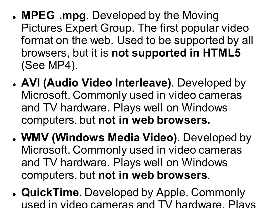MPEG. mpg. Developed by the Moving Pictures Expert Group