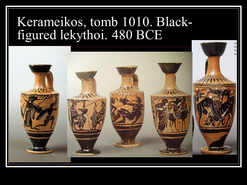 Kerameikos, tomb 1010. Black-figured lekythoi. 480 BCE