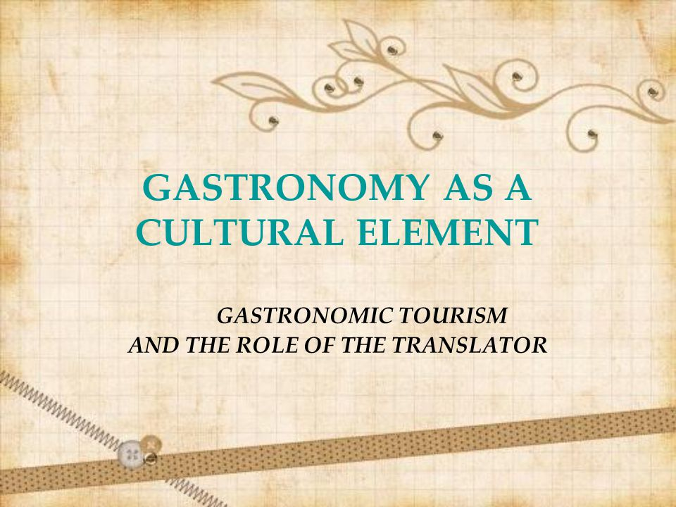GASTRONOMY AS A CULTURAL ELEMENT