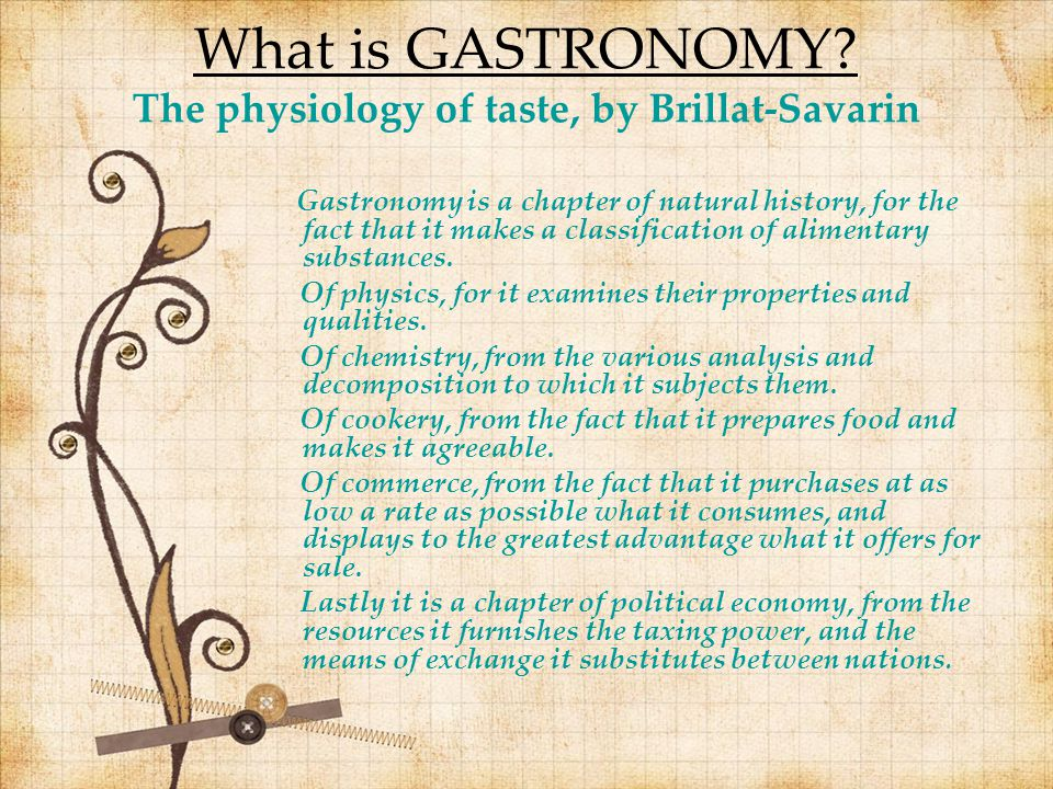 What is GASTRONOMY The physiology of taste, by Brillat-Savarin