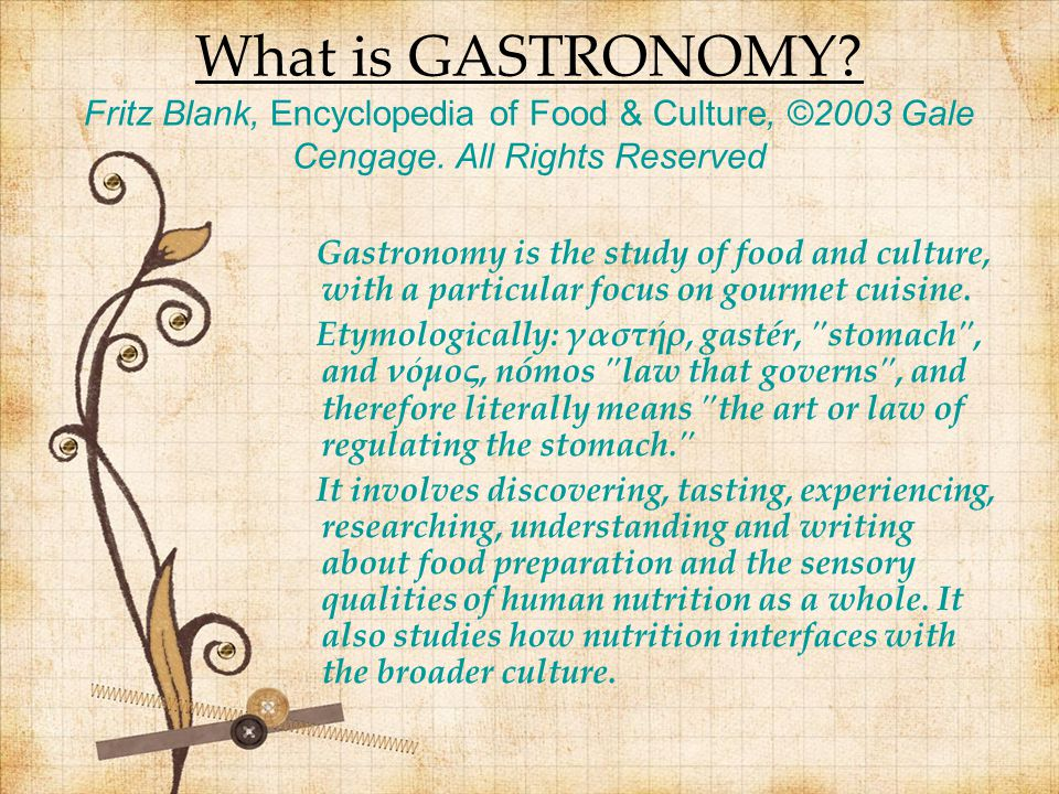 What is GASTRONOMY Fritz Blank, Encyclopedia of Food & Culture, ©2003 Gale Cengage. All Rights Reserved