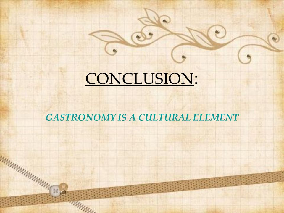 GASTRONOMY IS A CULTURAL ELEMENT