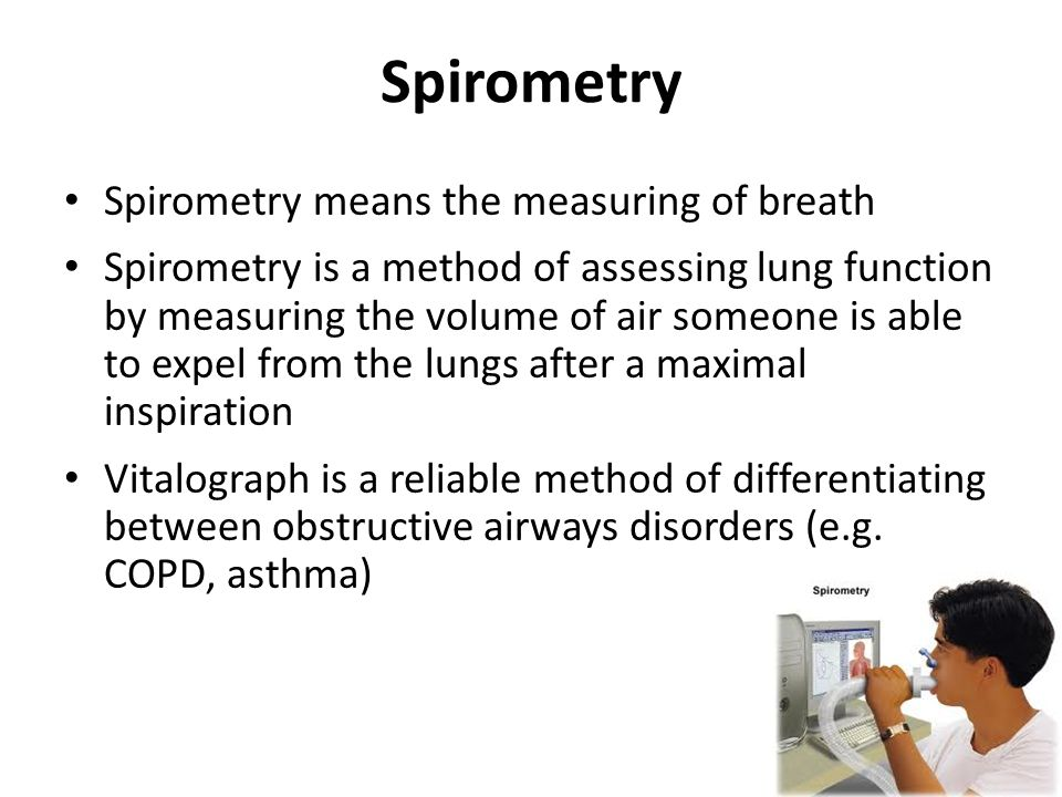 Spirometry Spirometry means the measuring of breath