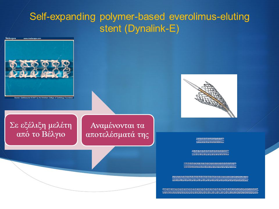 Self-expanding polymer-based everolimus-eluting stent (Dynalink-E)