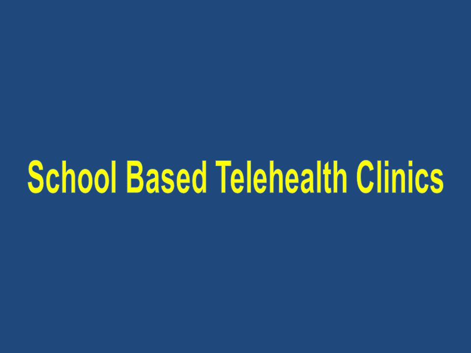 School Based Telehealth Clinics
