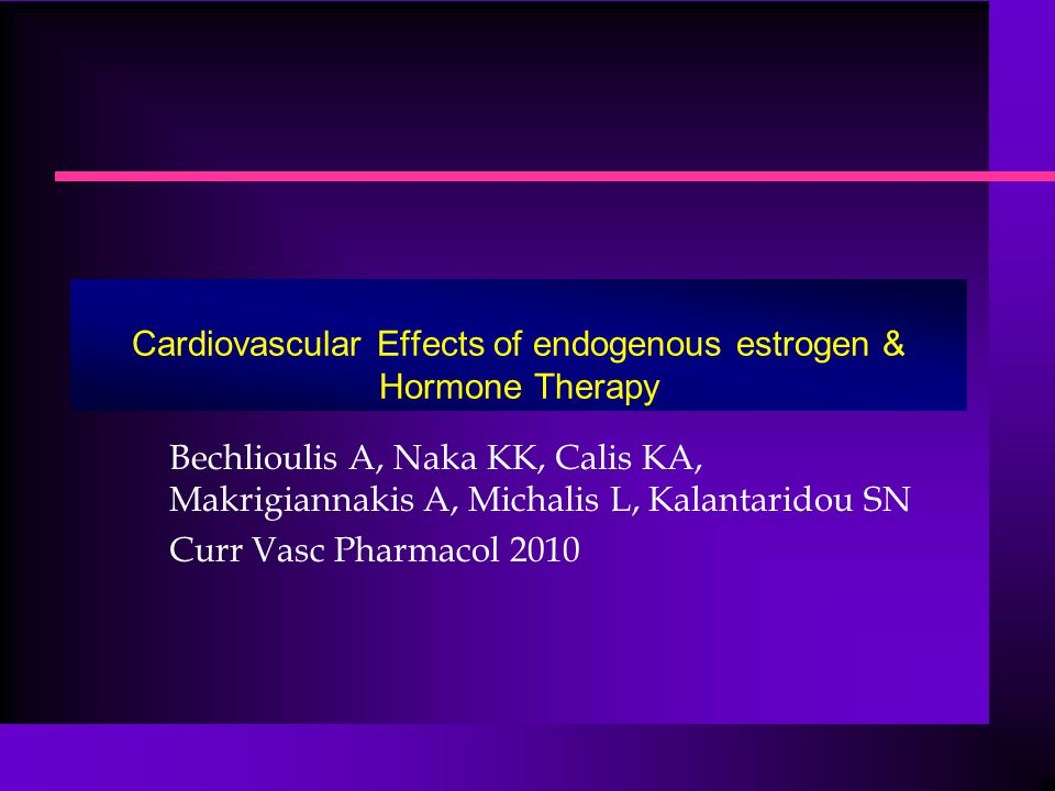 Cardiovascular Effects of endogenous estrogen & Hormone Therapy