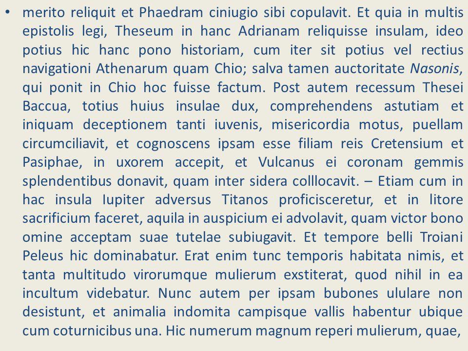 merito reliquit et Phaedram ciniugio sibi copulavit
