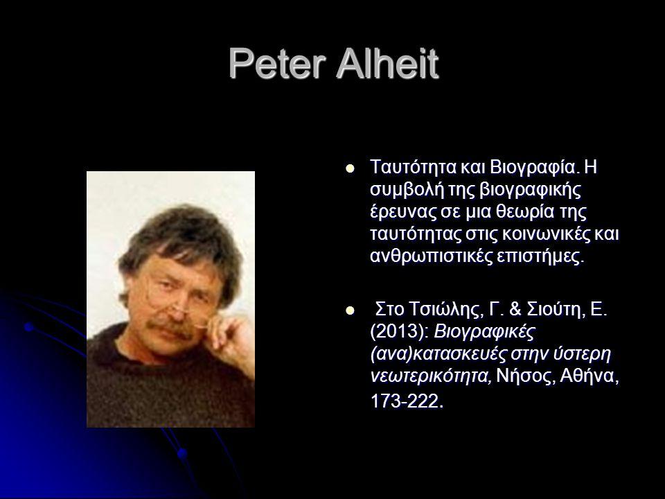 Peter Alheit Ταυτότητα και Βιογραφία. Η συμβολή της βιογραφικής έρευνας σε μια θεωρία της ταυτότητας στις κοινωνικές και ανθρωπιστικές επιστήμες.