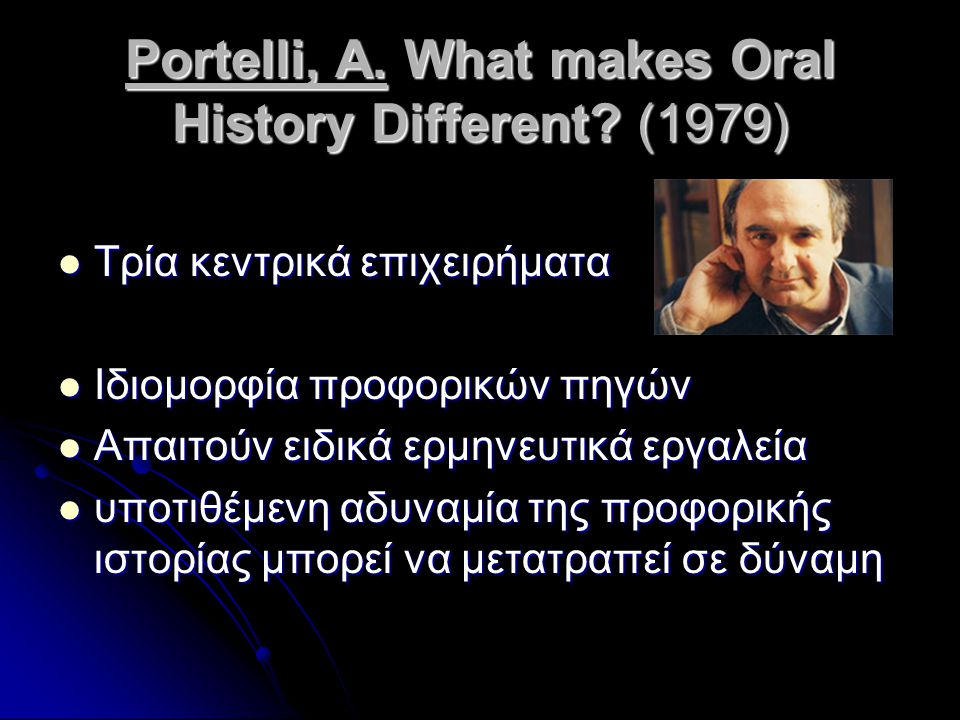 Portelli, A. What makes Oral History Different (1979)