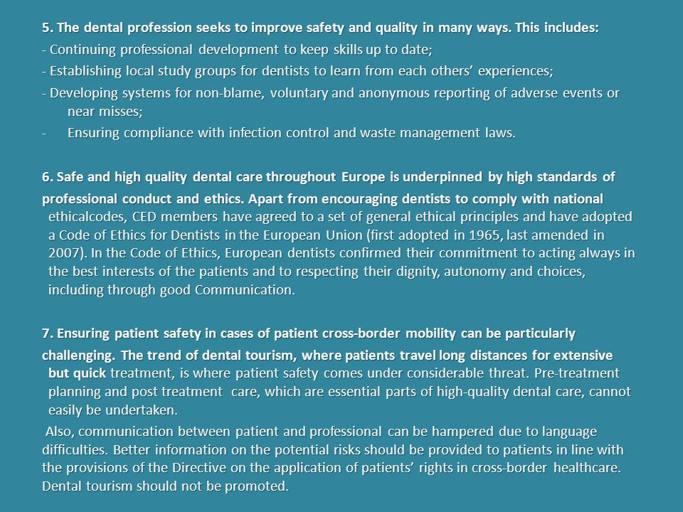 5. The dental profession seeks to improve safety and quality in many ways. This includes: