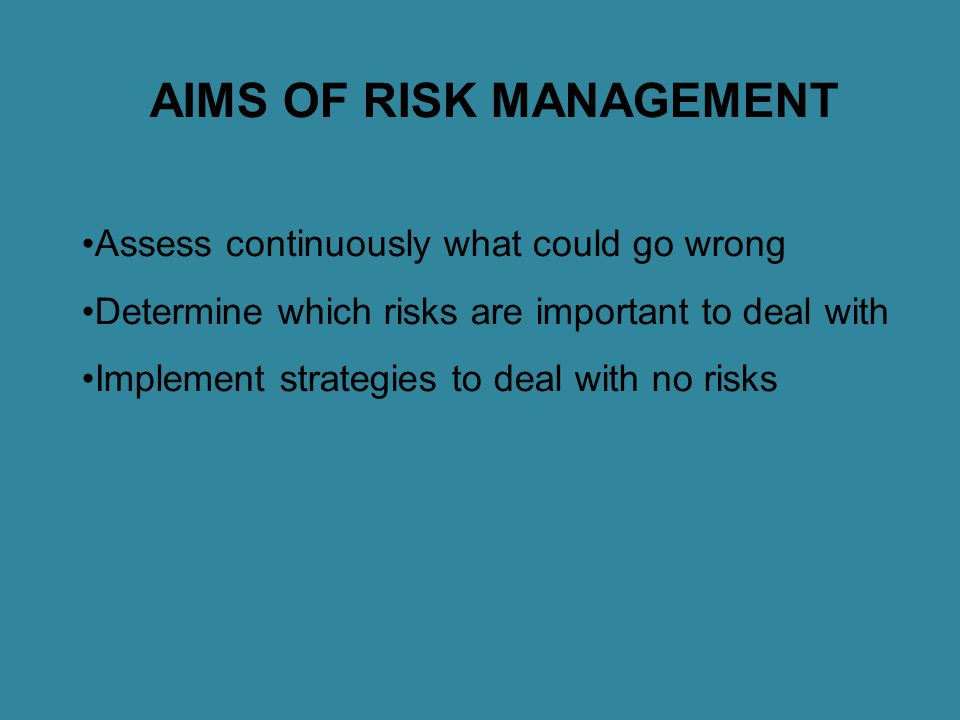 AIMS OF RISK MANAGEMENT