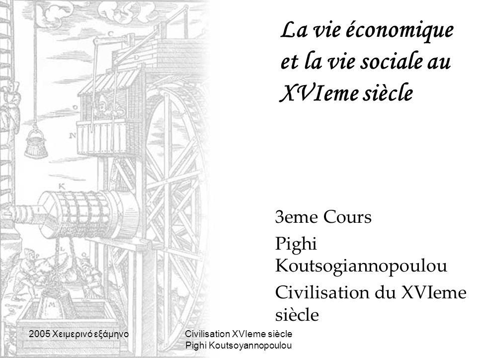 La vie économique et la vie sociale au XVIeme siècle