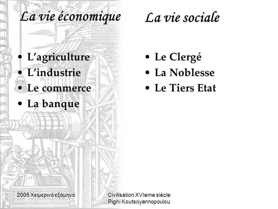 La vie économique La vie sociale L'agriculture L'industrie Le commerce