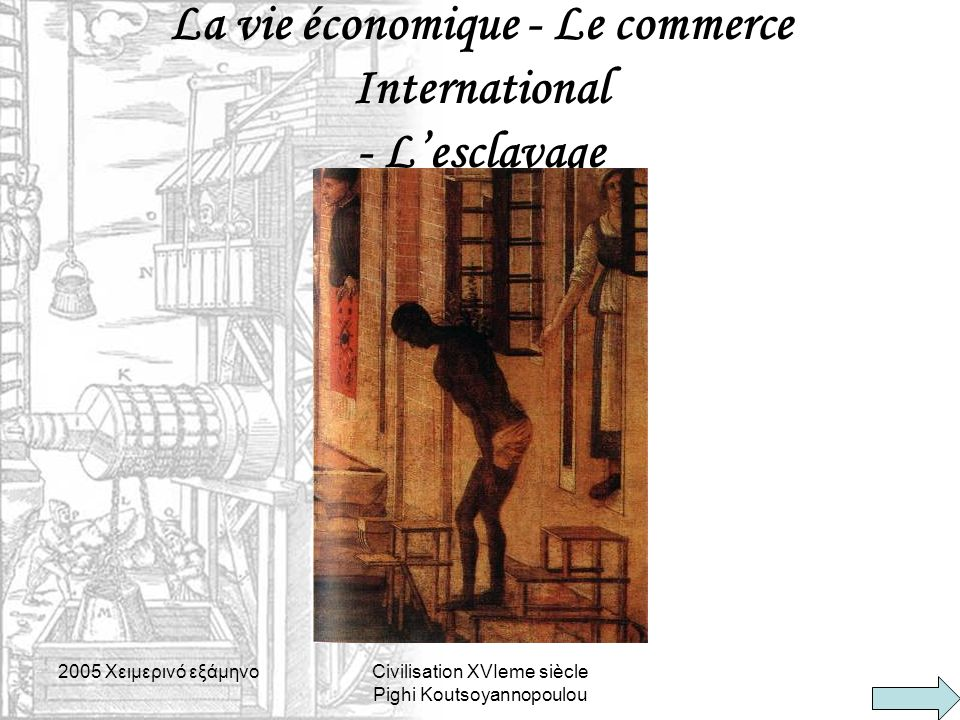 La vie économique - Le commerce International - L'esclavage