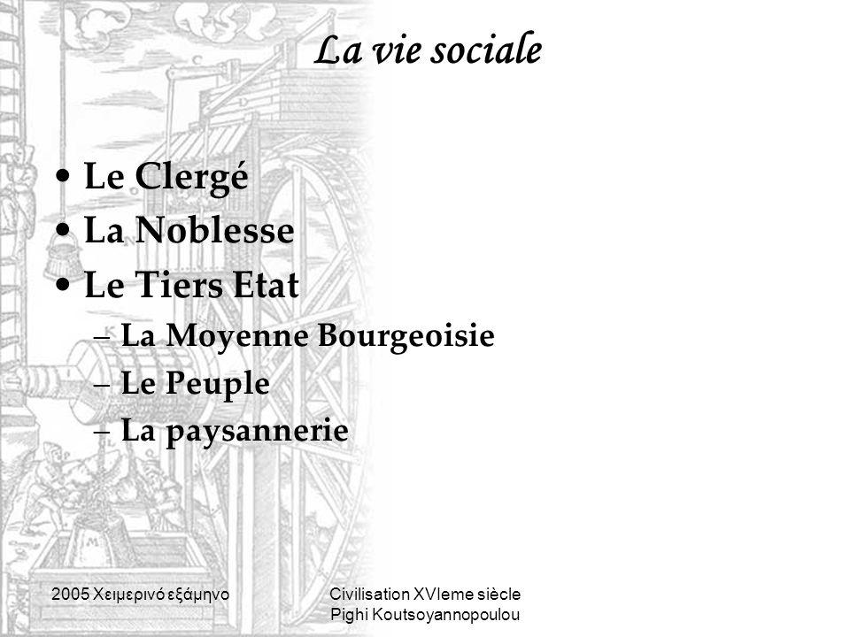 La vie sociale Le Clergé La Noblesse Le Tiers Etat