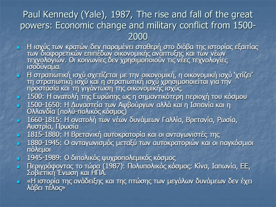 Paul Kennedy (Yale), 1987, The rise and fall of the great powers: Economic change and military conflict from 1500-2000