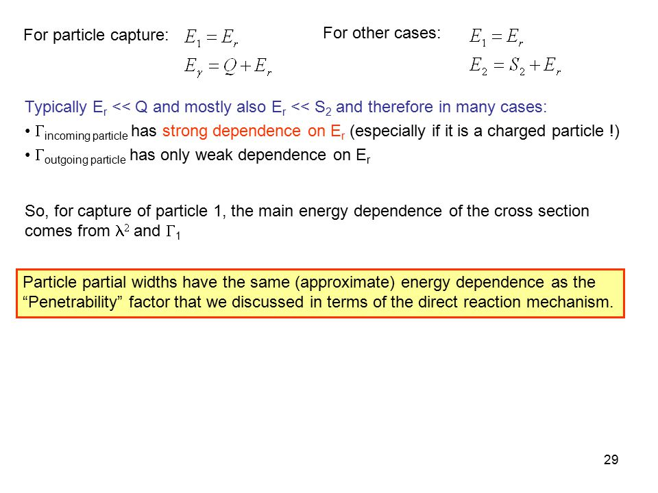 For particle capture: For other cases: Typically Er << Q and mostly also Er << S2 and therefore in many cases:
