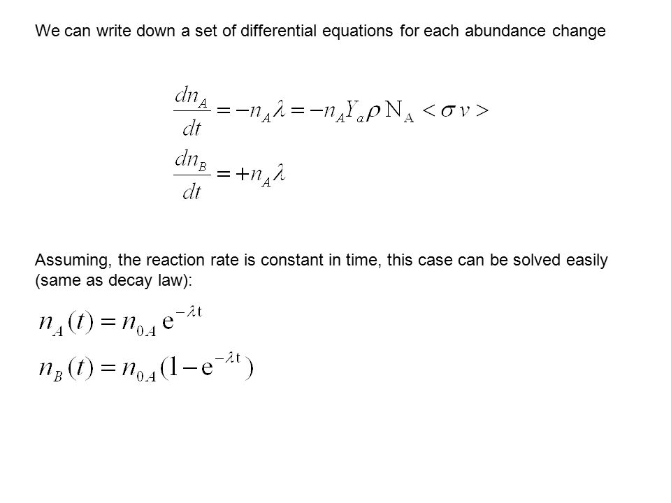 We can write down a set of differential equations for each abundance change