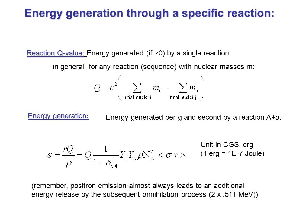 Energy generation through a specific reaction: