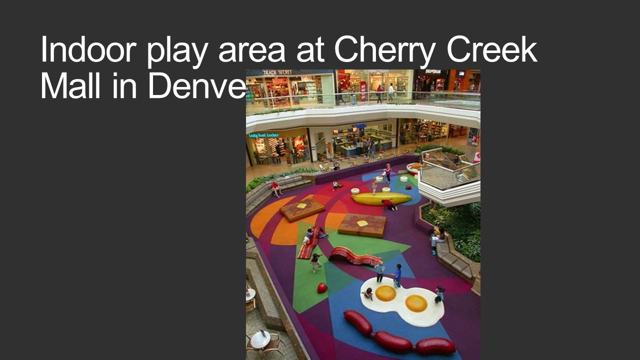 Indoor play area at Cherry Creek Mall in Denver,