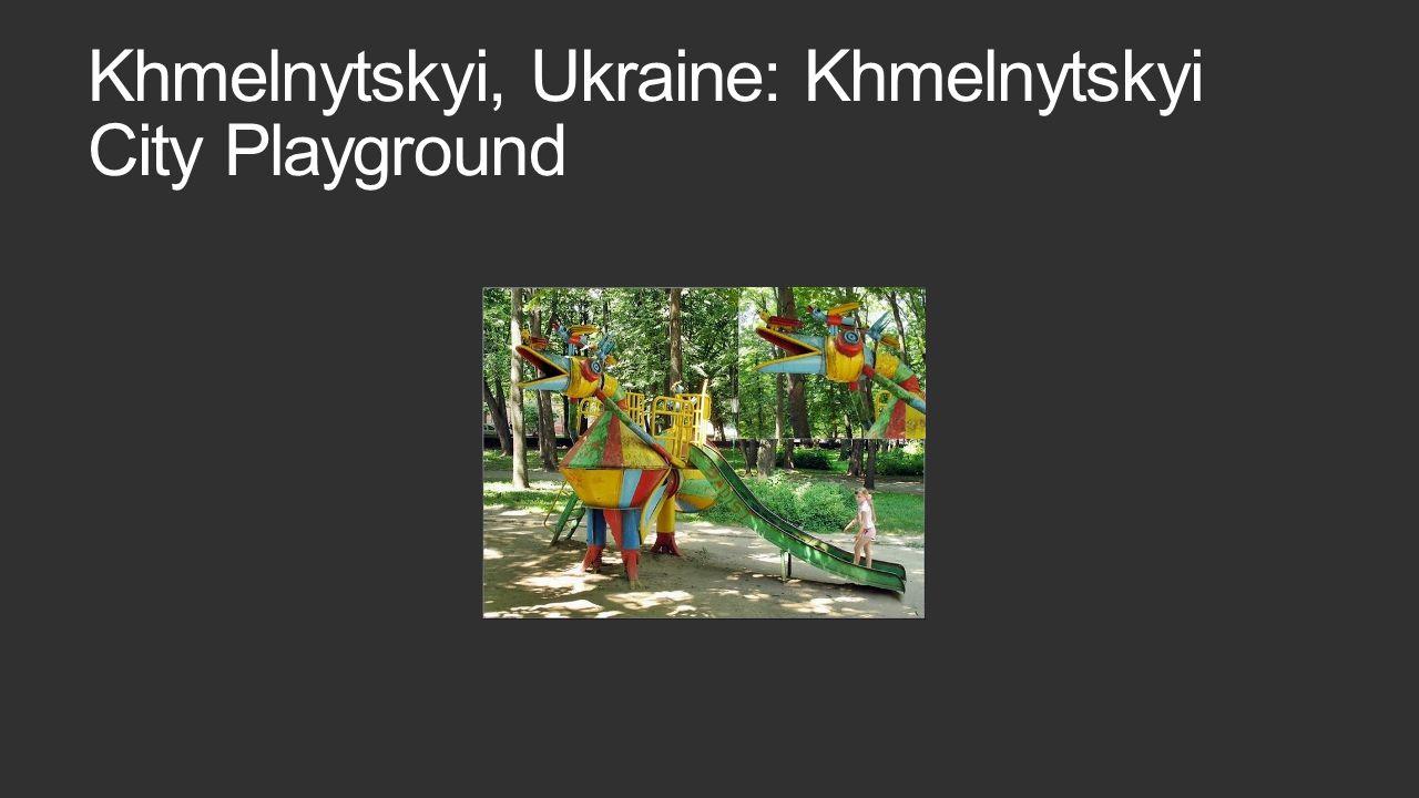 Khmelnytskyi, Ukraine: Khmelnytskyi City Playground