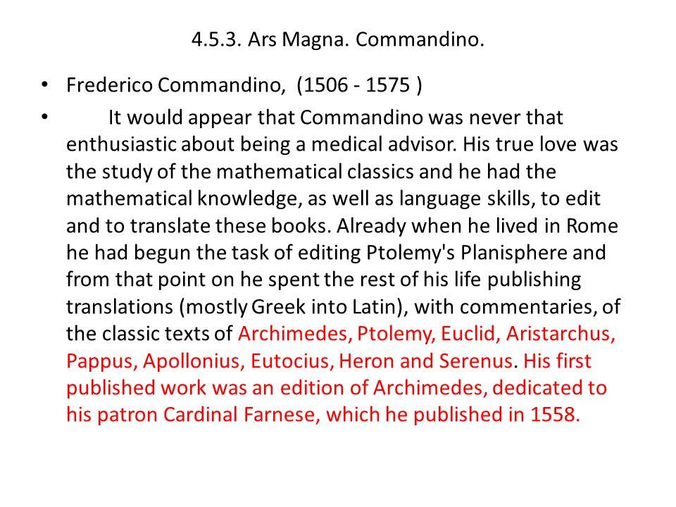 4.5.3. Ars Magna. Commandino. Frederico Commandino, (1506 - 1575 )