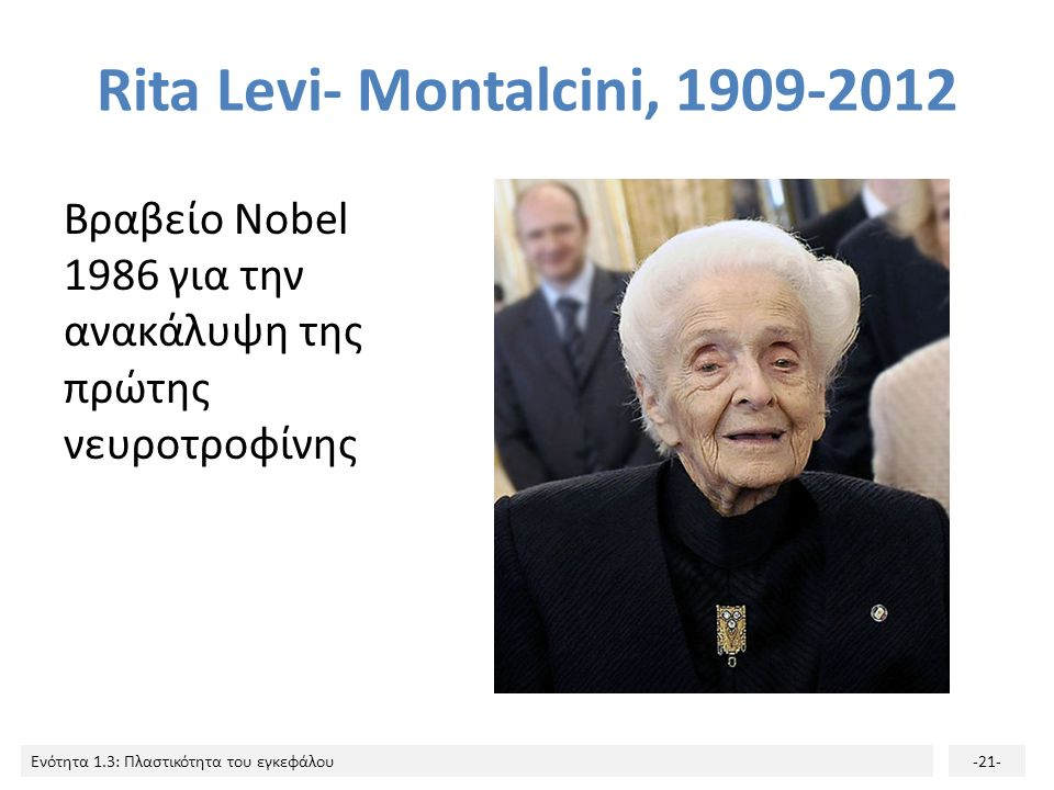 Rita Levi- Montalcini, 1909-2012