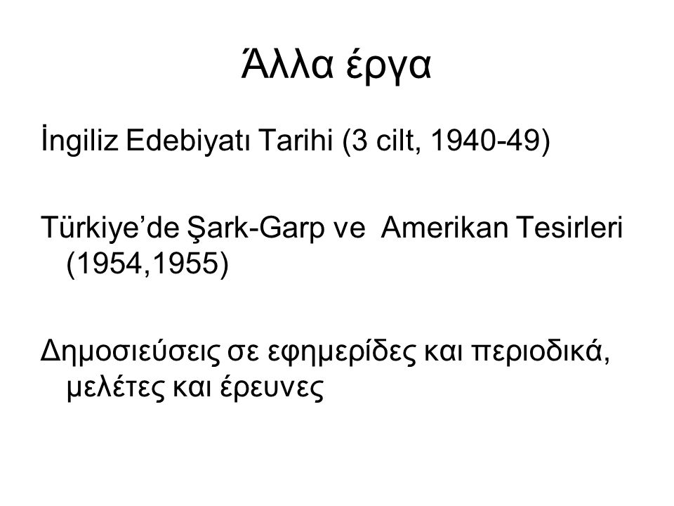 Άλλα έργα İngiliz Edebiyatı Tarihi (3 cilt, 1940-49)