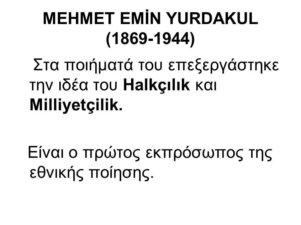 MEHMET EMİN YURDAKUL (1869-1944)