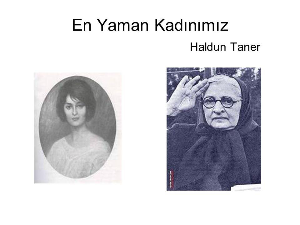 En Yaman Kadınımız Haldun Taner