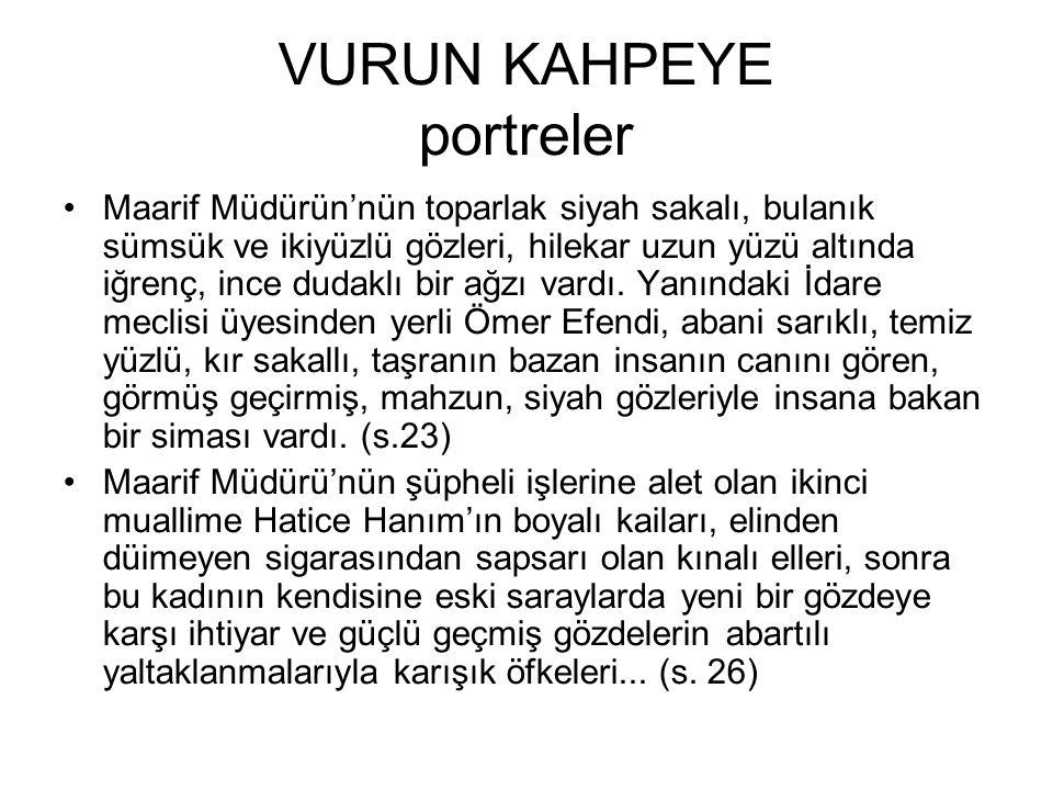 VURUN KAHPEYE portreler