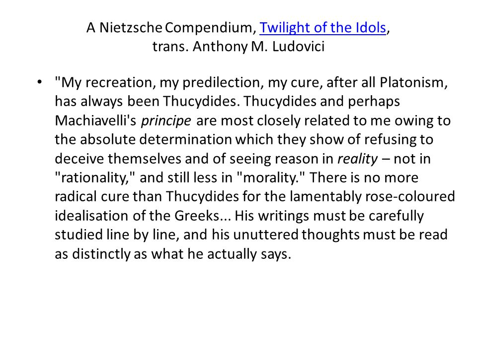 A Nietzsche Compendium, Twilight of the Idols, trans. Anthony M