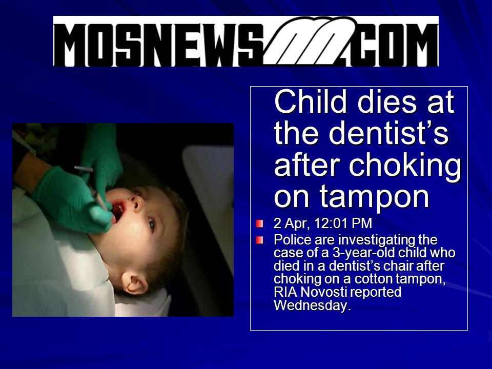 Child dies at the dentist's after choking on tampon