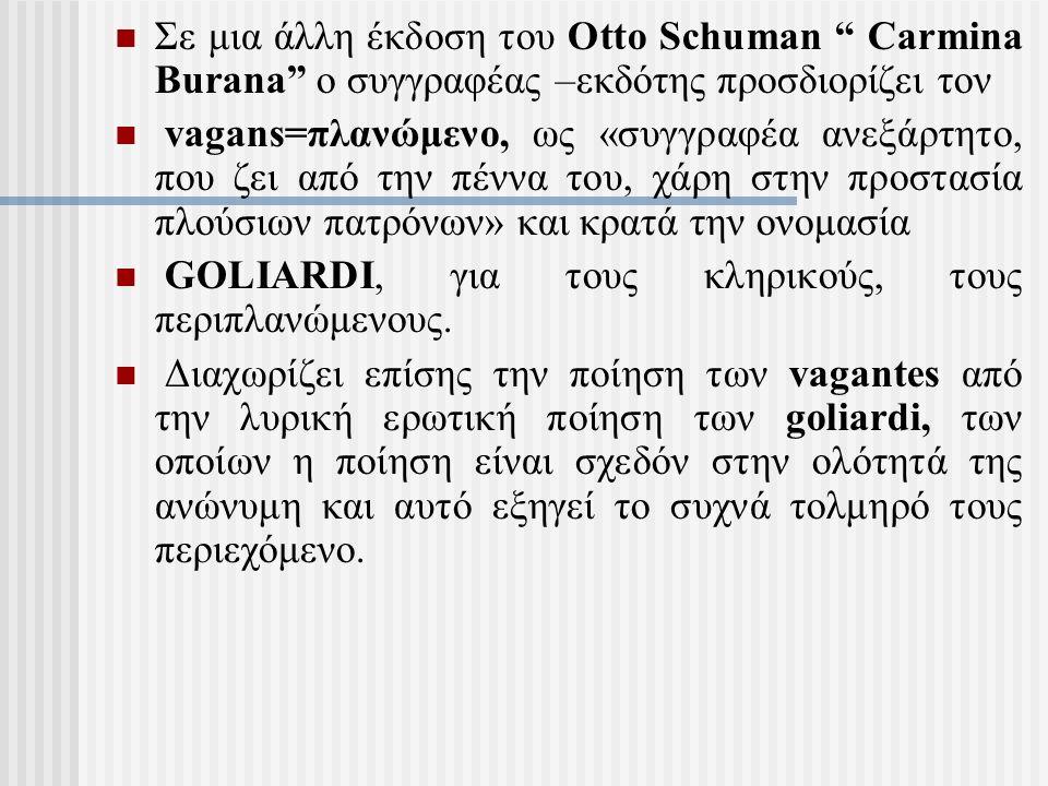 Σε μια άλλη έκδοση του Otto Schuman Carmina Burana ο συγγραφέας –εκδότης προσδιορίζει τον