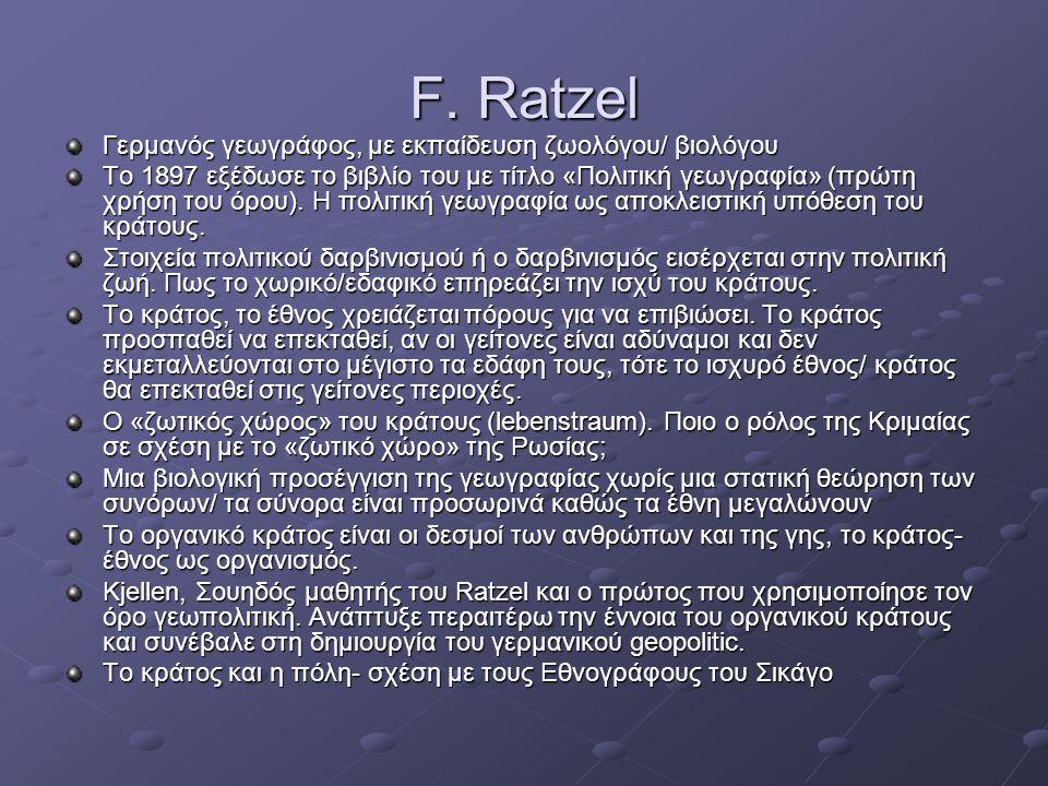 F. Ratzel Γερμανός γεωγράφος, με εκπαίδευση ζωολόγου/ βιολόγου