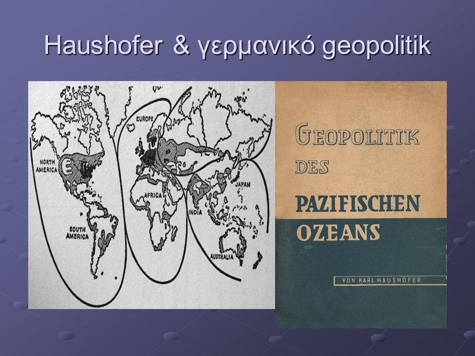Haushofer & γερμανικό geopolitik