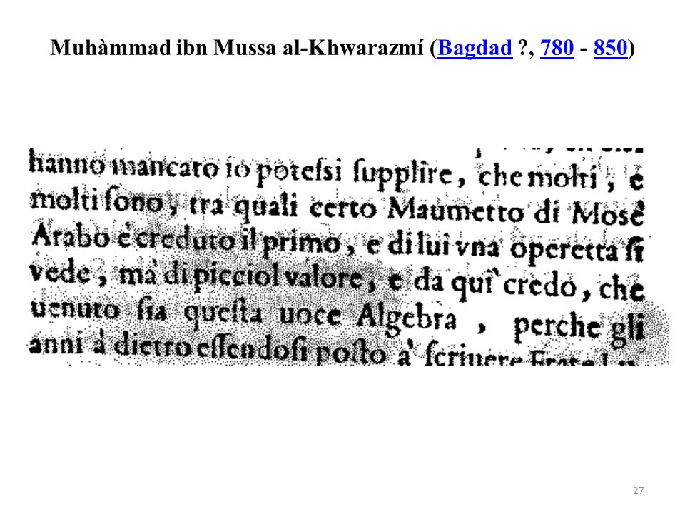 Muhàmmad ibn Mussa al-Khwarazmí (Bagdad , 780 - 850)