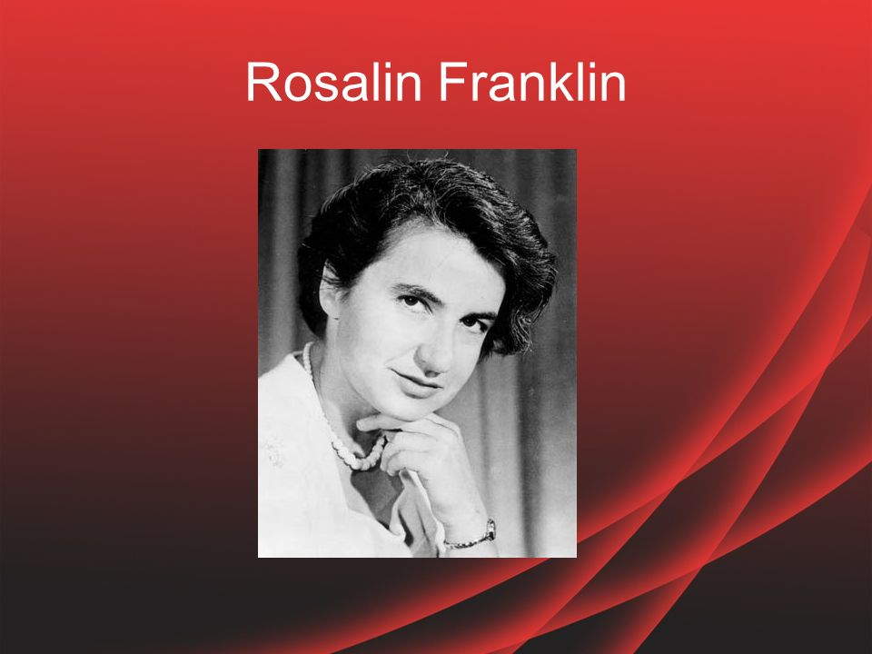 Rosalin Franklin