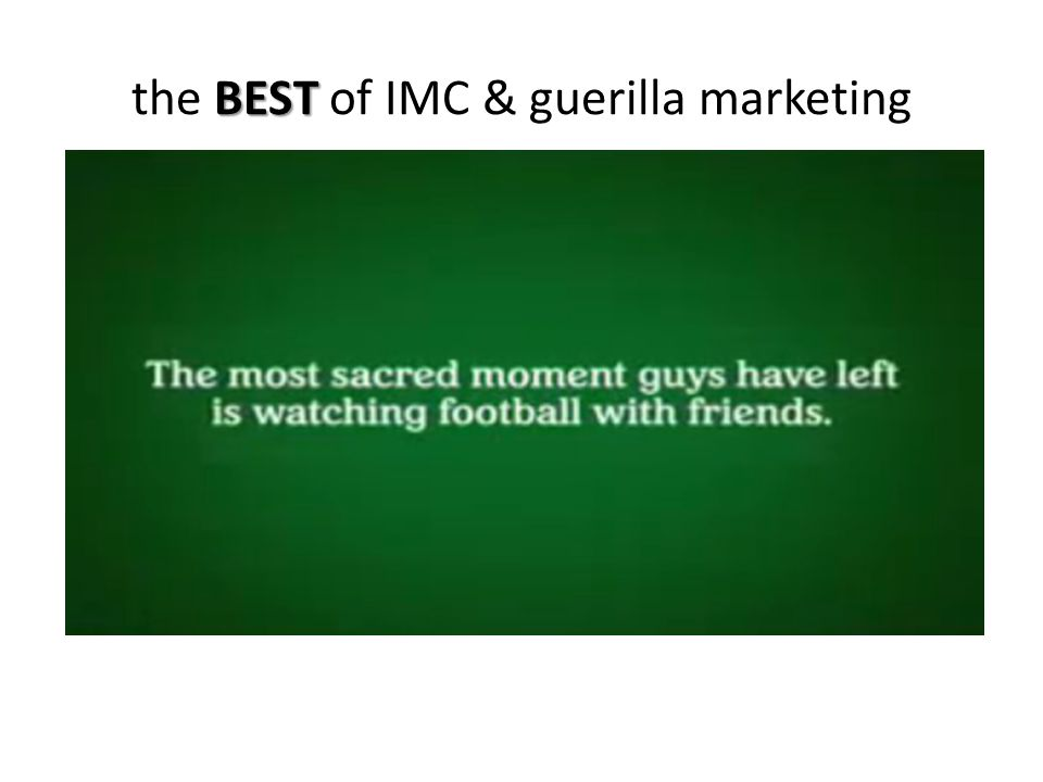 the BEST of IMC & guerilla marketing