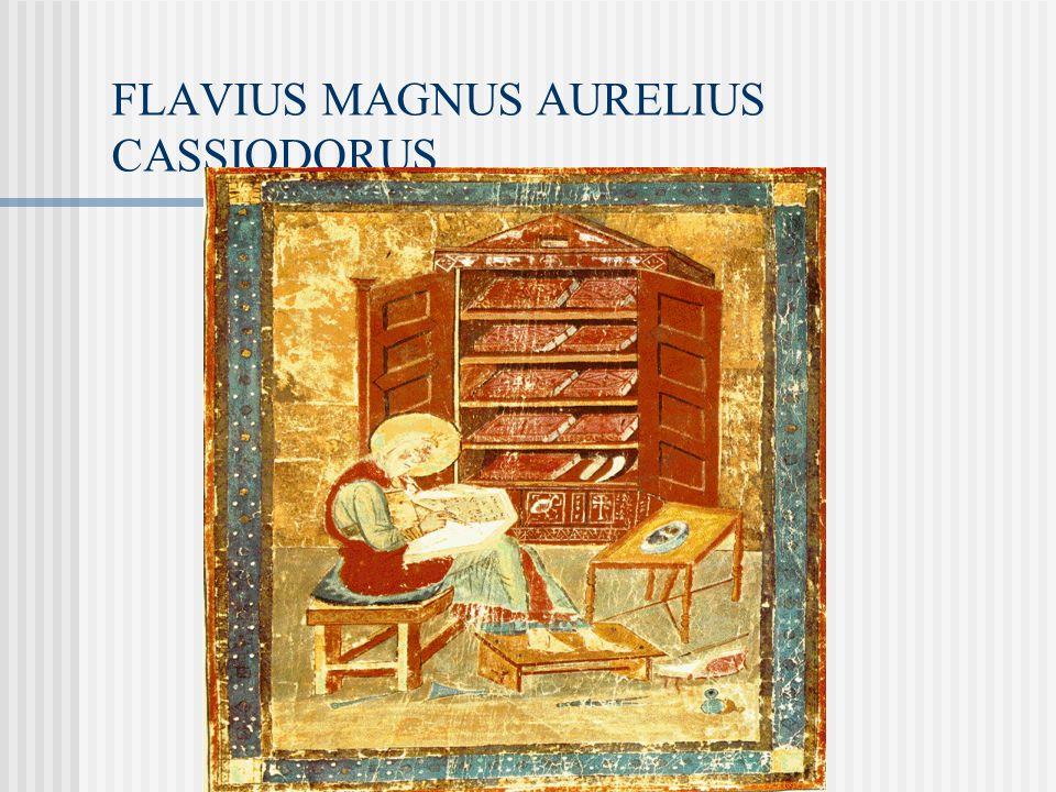 FLAVIUS MAGNUS AURELIUS CASSIODORUS