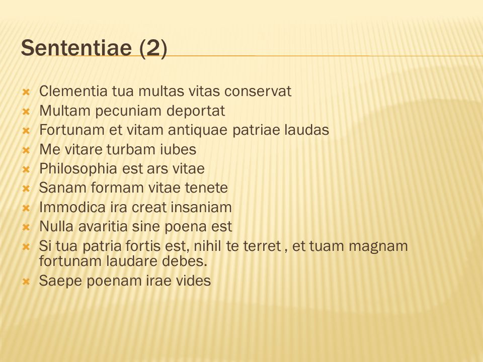 Sententiae (2) Clementia tua multas vitas conservat