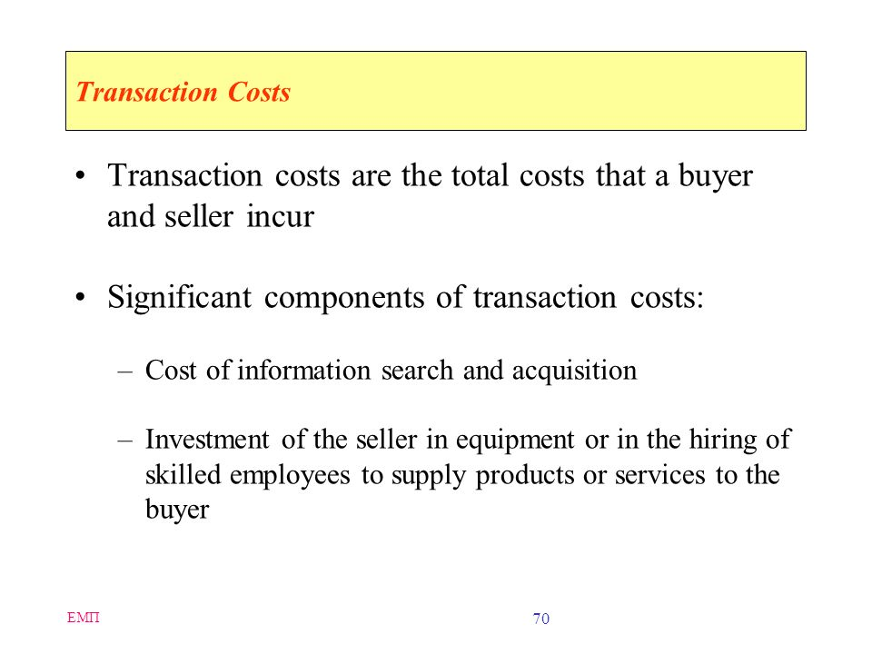 Transaction costs are the total costs that a buyer and seller incur