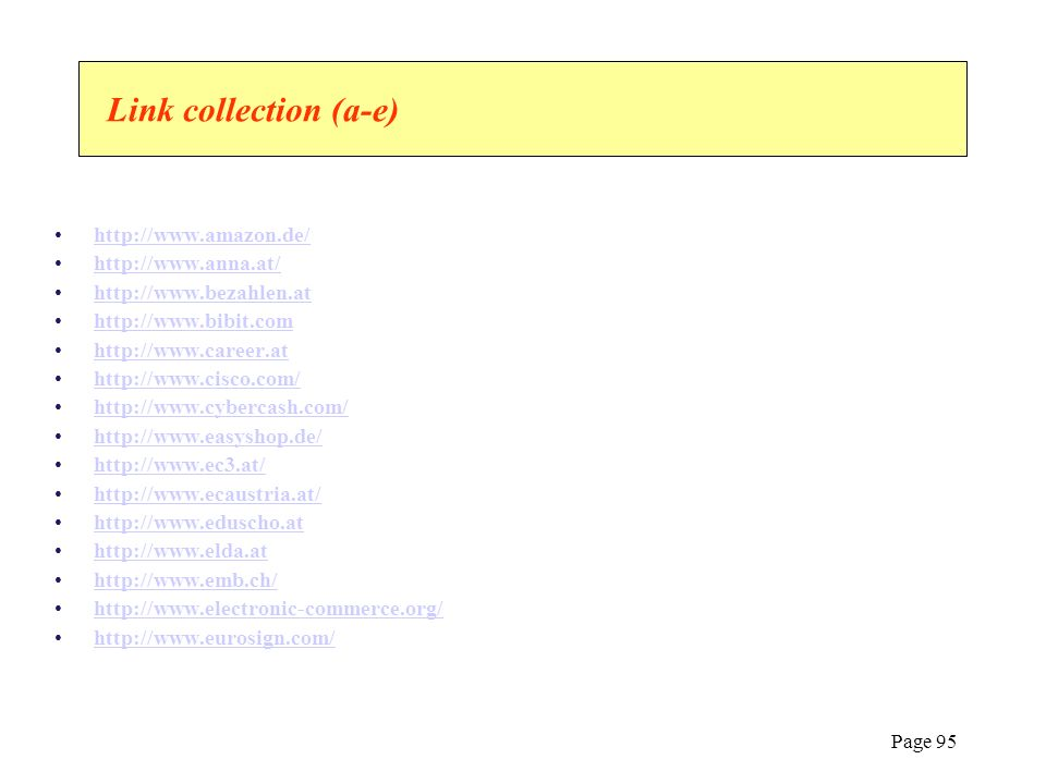 Link collection (a-e) http://www.amazon.de/ http://www.anna.at/