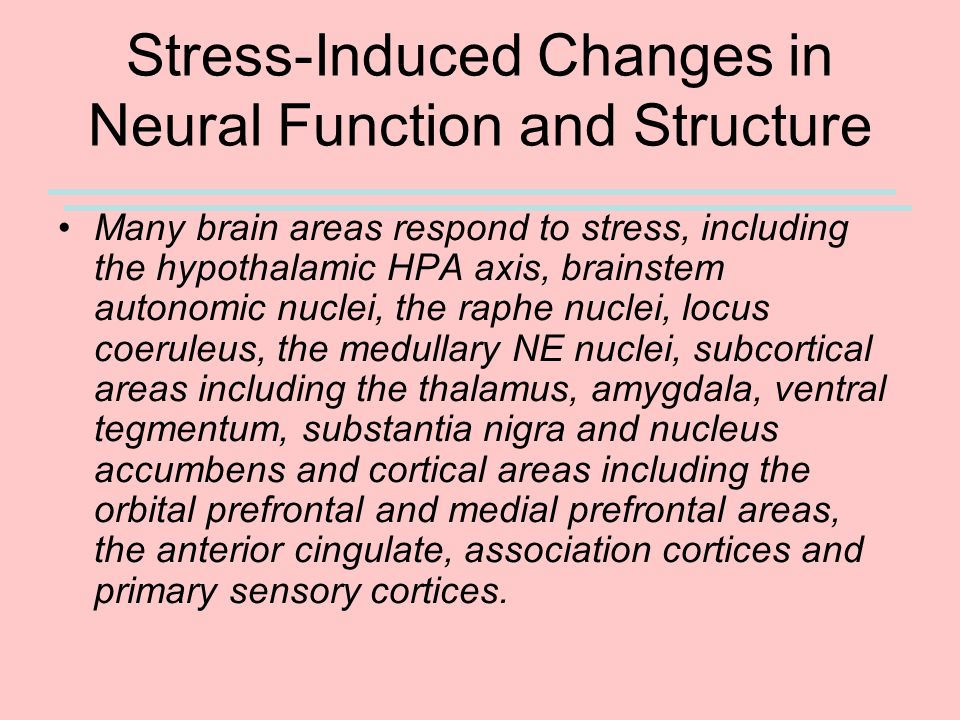 Stress-Induced Changes in Neural Function and Structure