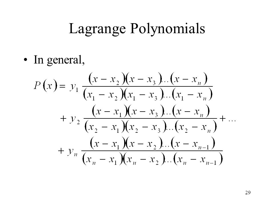 Lagrange Polynomials In general,