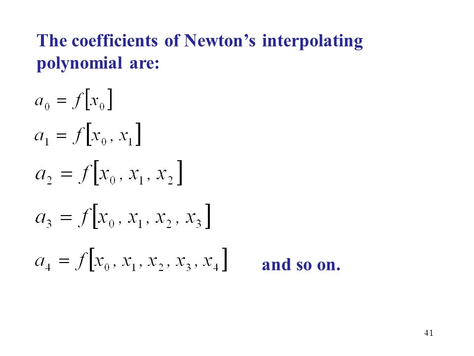 The coefficients of Newton's interpolating polynomial are:
