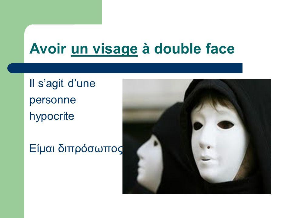 Avoir un visage à double face