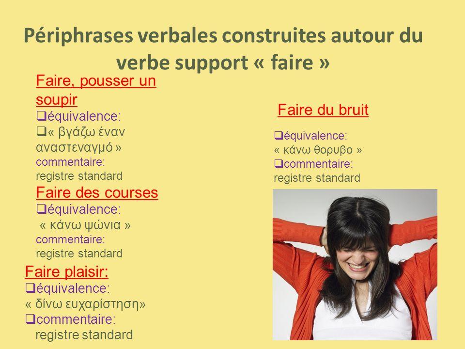 Périphrases verbales construites autour du verbe support « faire »
