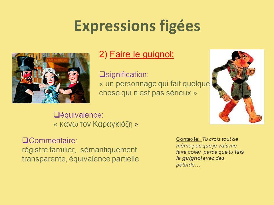 Expressions figées 2) Faire le guignol: signification: